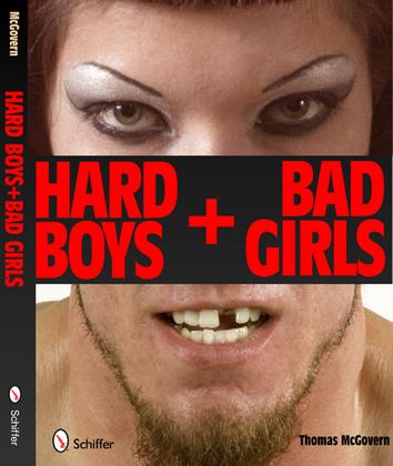 Hard Boys + Bad Girls, Schiffer Books, 2010