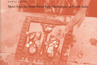 """Notes from the Stone-Paved Path"", catalogue cover (2003: Madison, WI, Parallel Press/UW Libraries)  © 2003, Lewis Koch"