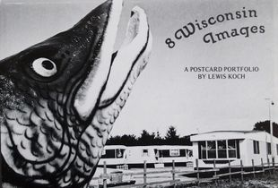 8 Wisconsin Images, a postcard portfolio (self-published-LK, 1977, Beloit, WI)