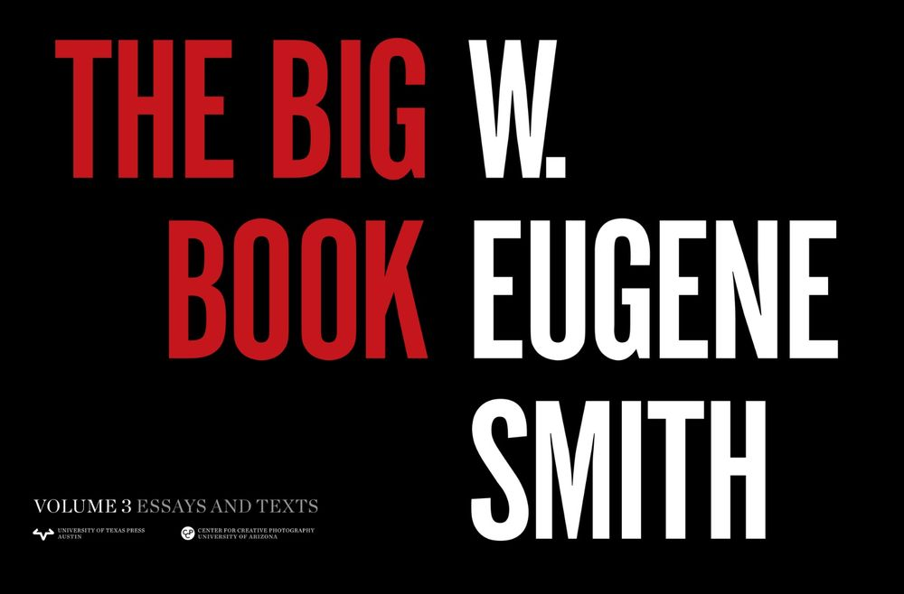 The Big Book: W  Eugene Smith - Photographs by W  Eugene