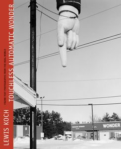 """Touchless Automatic Wonder"" (Borderland Books, Madison, WI), 112 pp, duotone illus © 2009, Lewis Koch"