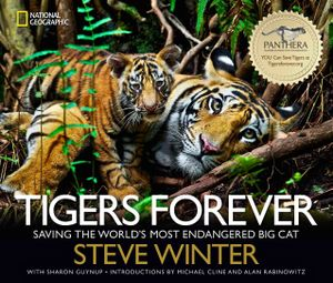 """Tigers Forever: Saving the World's Most Endangered Big Cat."" Photos by Steve Winter, published by National Geographic Books."